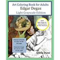Art Coloring Book for Adults Edgar Degas: Light Grayscale Edition