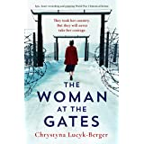 The Woman at the Gates : Heart-wrenching and gripping World War 2 historical fiction