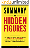 Summary and Analysis of Hidden Figures: The American Dream and the Untold Story of the Black Women Mathematicians Who Helped Win the Space Race by Margot Lee Shetterly