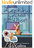 Looking Glass Editor (The Taylor Browning Cozy Mysteries Book 2)