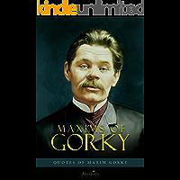 Maxims of Gorky: Quotes of Maxim Gorky