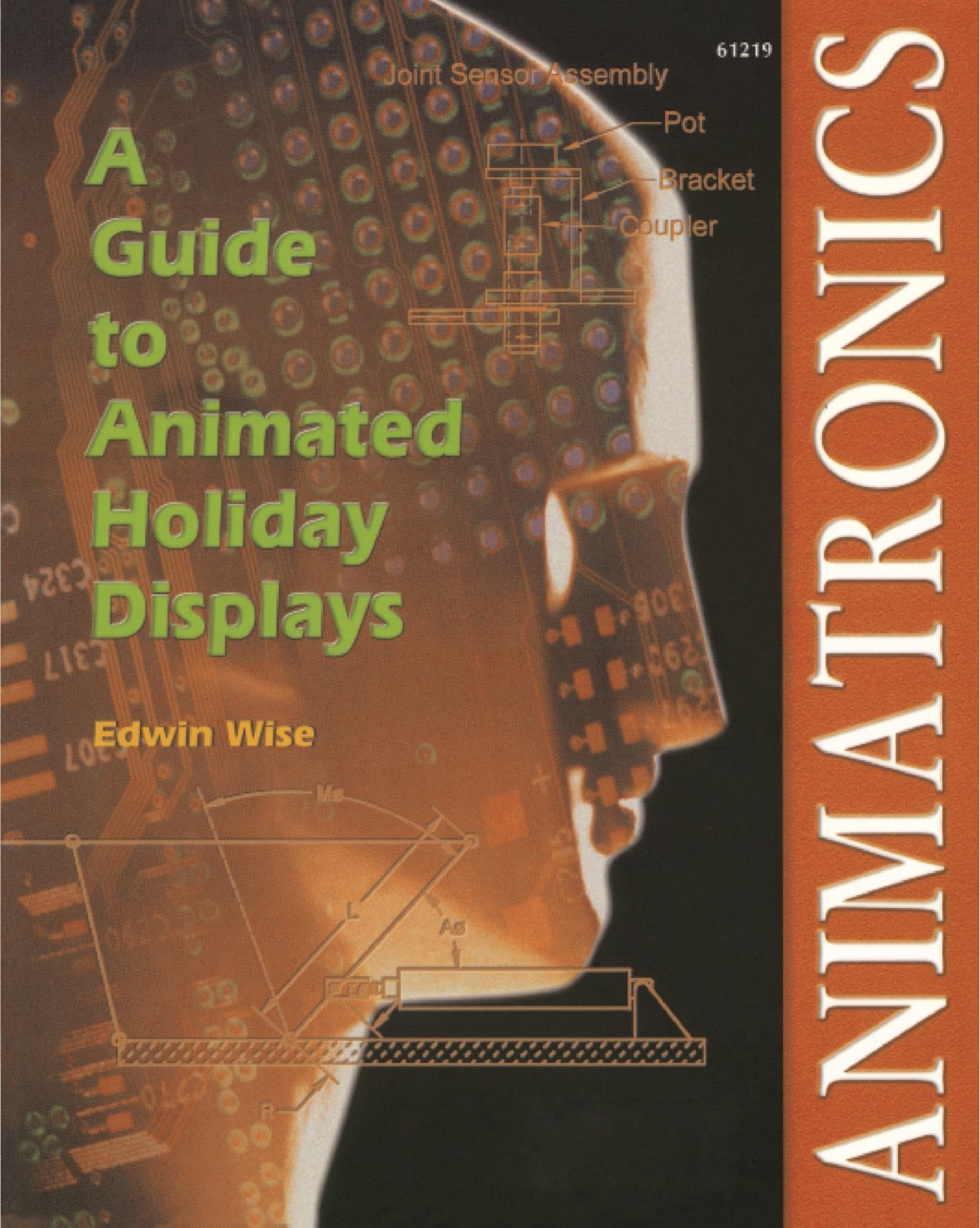 Animatronics : A Guide to Animated Holiday Displays