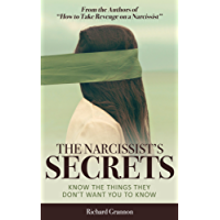 THE NARCISSIST'S SECRETS: (Know the things they don't want you to know!) (English Edition)
