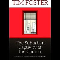 The Suburban Captivity of the Church: Contextualising the Gospel for Post-Christian Australia
