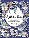 A Million Owls: Fine Feathered Friends to Color (Million Creatures to Color)