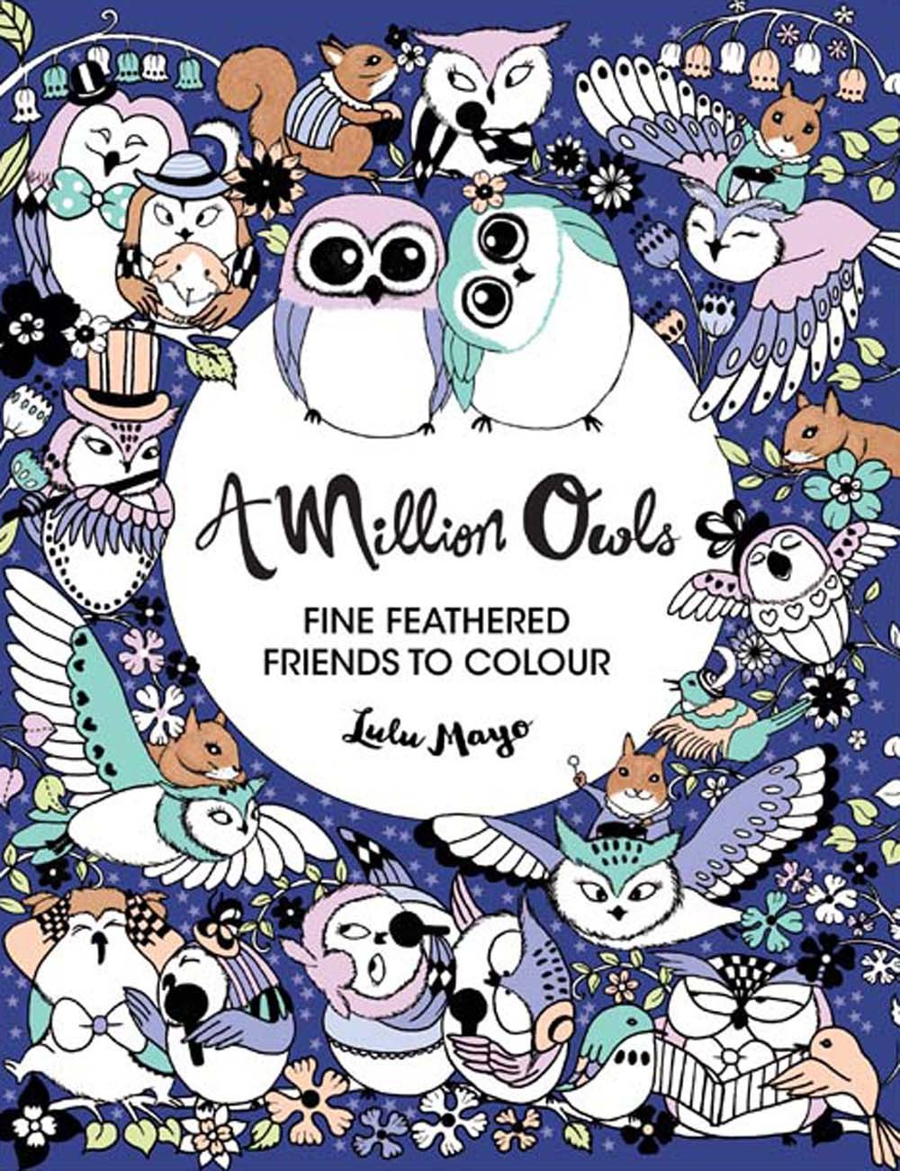 Amazon A Million Owls Fine Feathered Friends To Color 9781454710264 Lulu Mayo Books