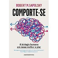Comporte-se: A biologia humana em nosso melhor e pior