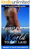 Easiest Places in the World to Get Laid: A travel guide to help with planning the perfect vacation for a single guy to meet girls