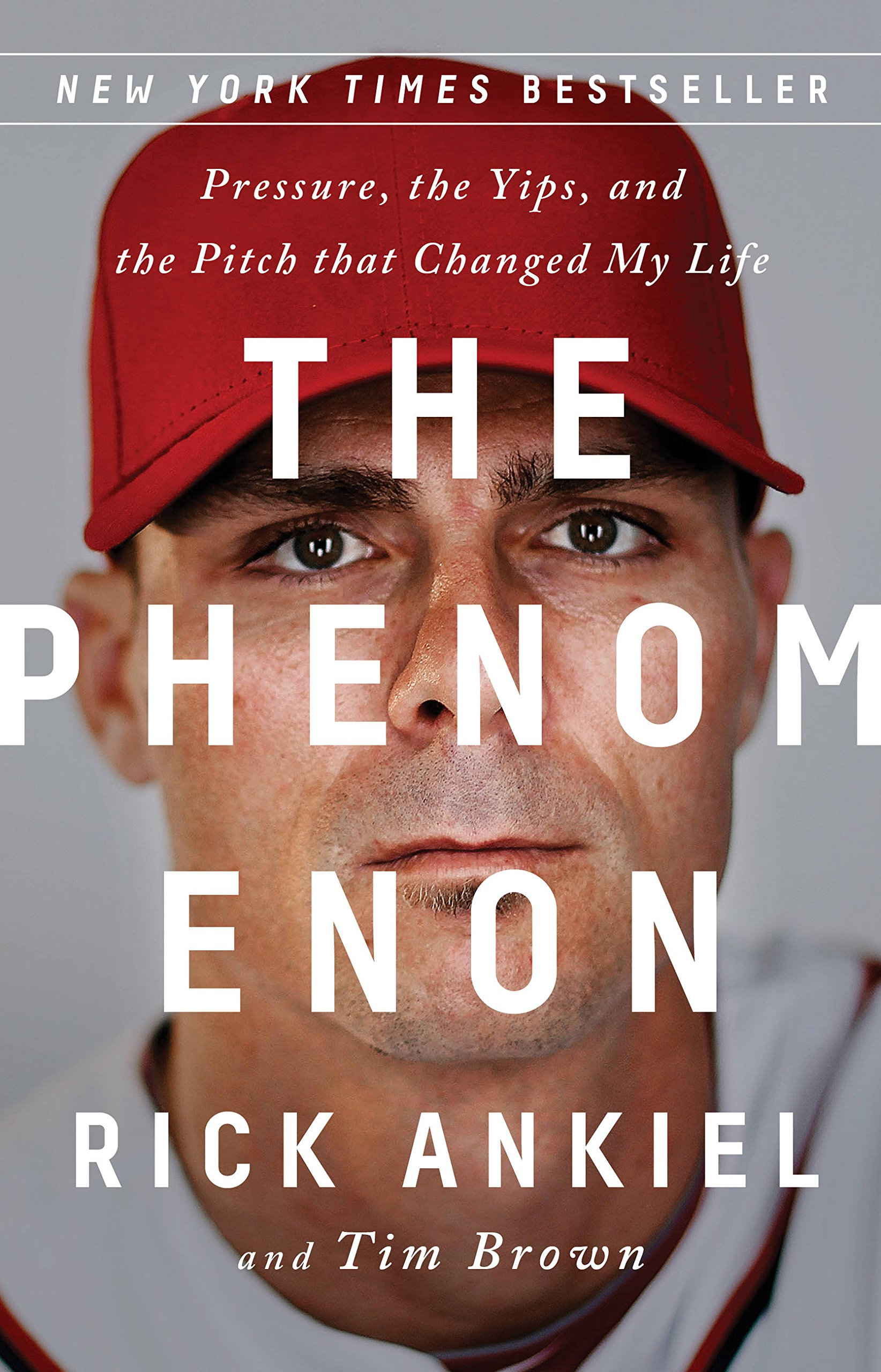 The Phenomenon: Pressure, the Yips, and the Pitch That Changed My Life por Rick Ankiel