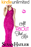 All About That Kiss (Kissed by the Bay Book 6)