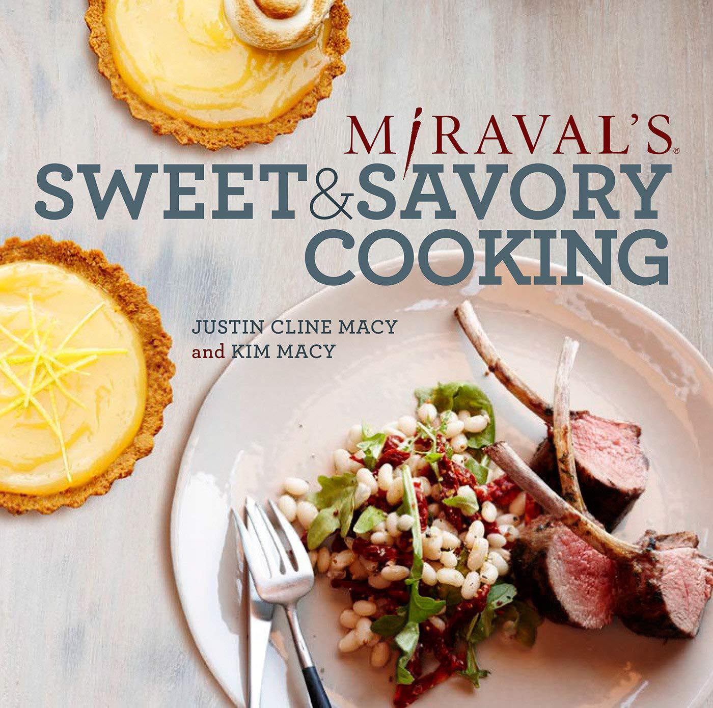Miraval S Sweet Savory Cooking Cline Macy Justin Macy Kim 9781401941918 Amazon Com Books
