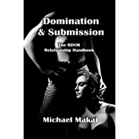 Domination & Submission: The BDSM Relationship Handbook (English Edition)