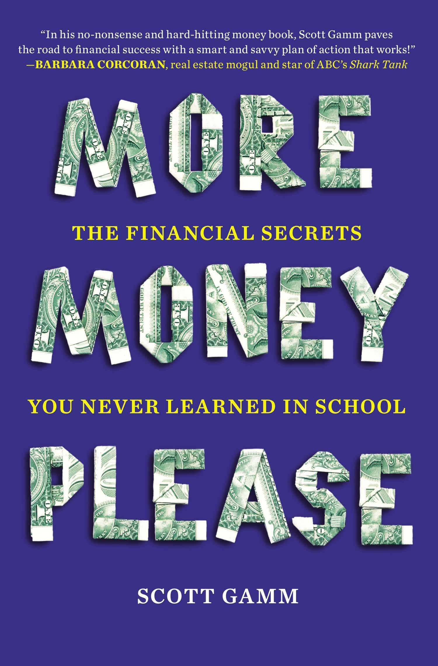Download More Money, Please: The Financial Secrets You Never Learned in School PDF