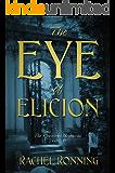 The Eye of Elicion: The Kinowenn Chronicles Vol 1