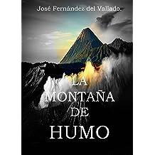 La Montaña de Humo. (Spanish Edition) Dec 01, 2013