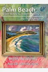 Palm Beach from Bible Garden, Sydney (Inglis Academy: Aussie Landscapes Book 4) Kindle Edition