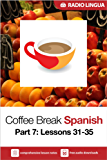 Coffee Break Spanish 7: Lessons 31-35 - Learn Spanish in your coffee break (English Edition)