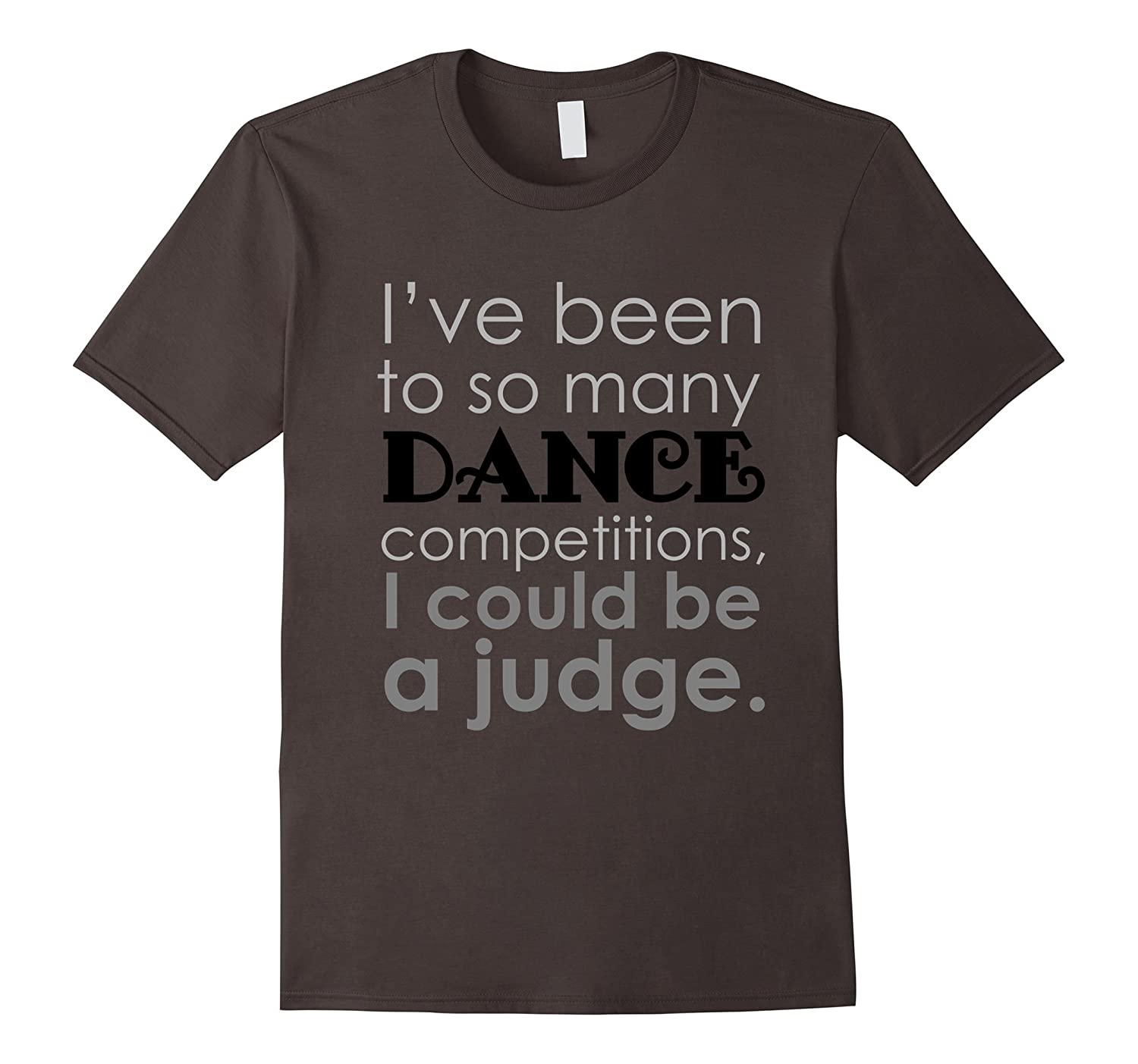Funny Dance Mom-Dance Competition-Dance Quote T Shirt-TH