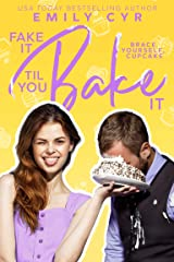 Fake it Til You Bake it (The Fake it Series Book 1) Kindle Edition