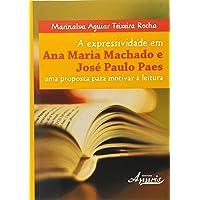 A Expressividade em Ana Maria Machado e José Paulo Paes. Uma Proposta Para Motivar a Leitura