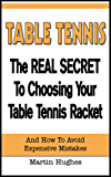 The Real Secret To Choosing Your Table Tennis Racket
