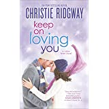 Keep On Loving You (Cabin Fever Book 4)