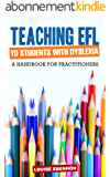 Teaching EFL to Students with Dyslexia: A Handbook for Practitioners (English Edition)