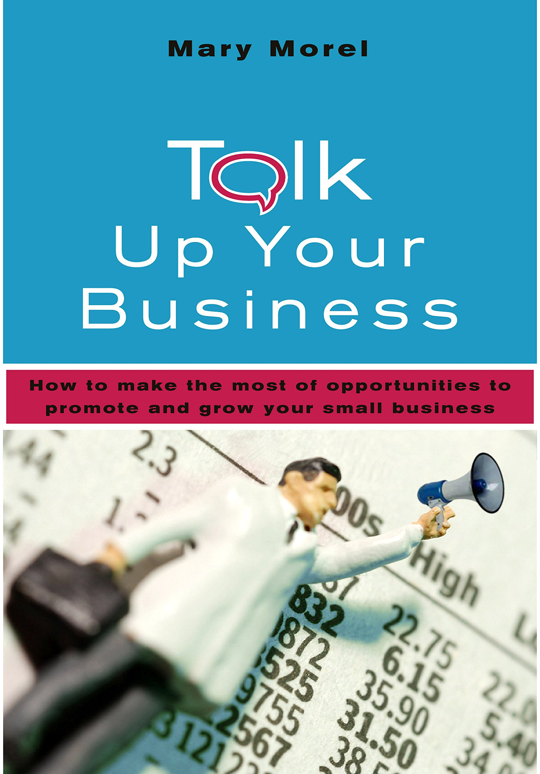 Talk Up Your Business: How to Make the Most of Opportunities to Promote and Grow Your Small Business pdf epub
