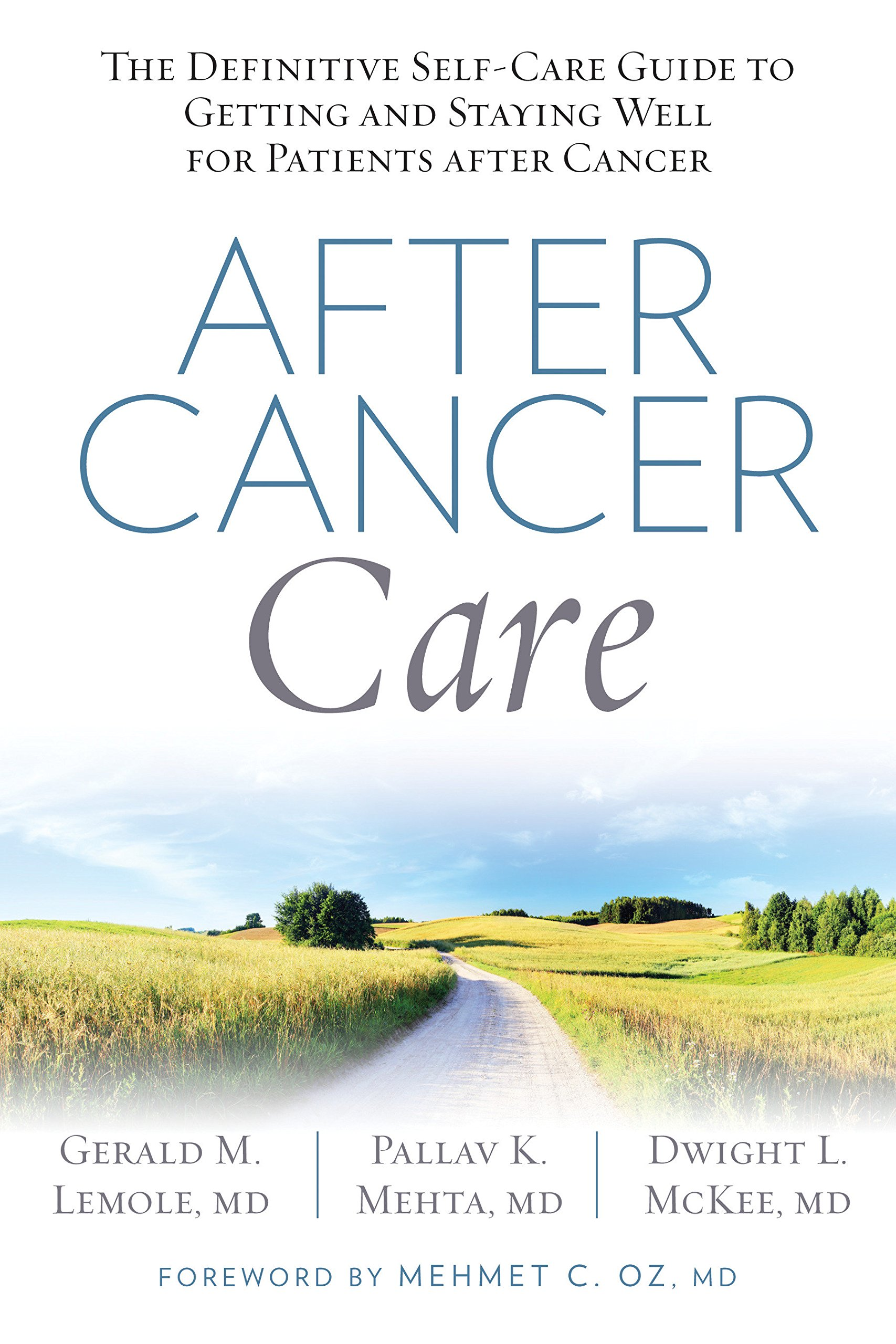 Download After Cancer Care: The Definitive Self-Care Guide to Getting and Staying Well for Patients after Cancer ebook