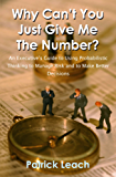 Why Can't You Just Give Me The Number? ...Guide to Using Probabilistic Thinking to Manage Risk and to Make Better Decisions: ...Guide to Using Probabilistic Thinking to Manage Risk and to Make Better