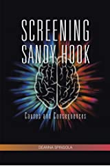 Screening Sandy Hook: Causes and Consequences Kindle Edition
