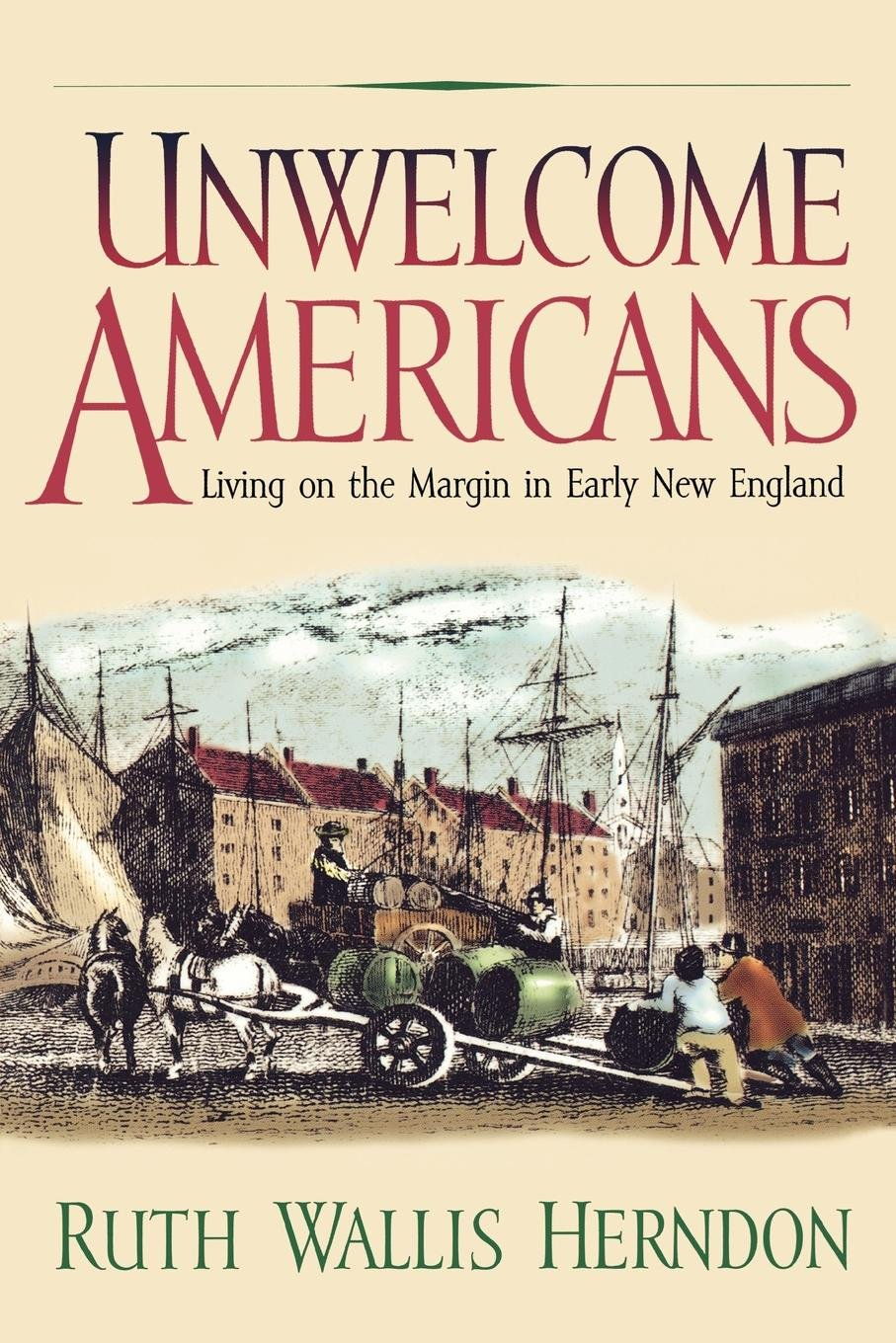 Unwelcome Americans: Living on the Margin in Early New England (Early American Studies) ebook