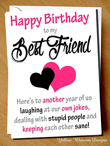 Comical Funny Birthday Greeting Card Friendship BFF Another Year Of Us Laughing At Own Jokes Dealing With Supid People Hilarious Alternative Joke Best Mate