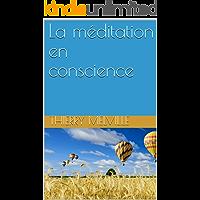 La méditation en conscience (French Edition)