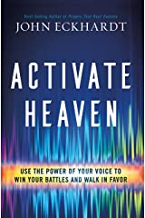 Activate Heaven: Use the Power of Your Voice to Win Your Battles and Walk in Favor (English Edition) eBook Kindle