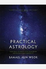 Practical Astrology: Techniques to Awaken Your Inner Zodiac