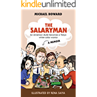 The Salaryman: An American dude becomes a Tokyo white-collar warrior (English Edition)