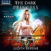 The Dark Princess: An Urban Fantasy Action Adventure (Alison Brownstone, Book 6)