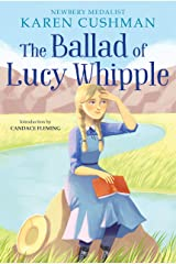The Ballad of Lucy Whipple Kindle Edition