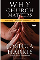 Why Church Matters: Discovering Your Place in the Family of God Paperback