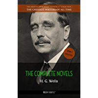 H. G. Wells: The Collection [newly updated] [The Wonderful Visit; Kipps; The Time Machine; The Invisible Man; The War of the Worlds; The First Men in the ... (The Greatest Writers of All Time)
