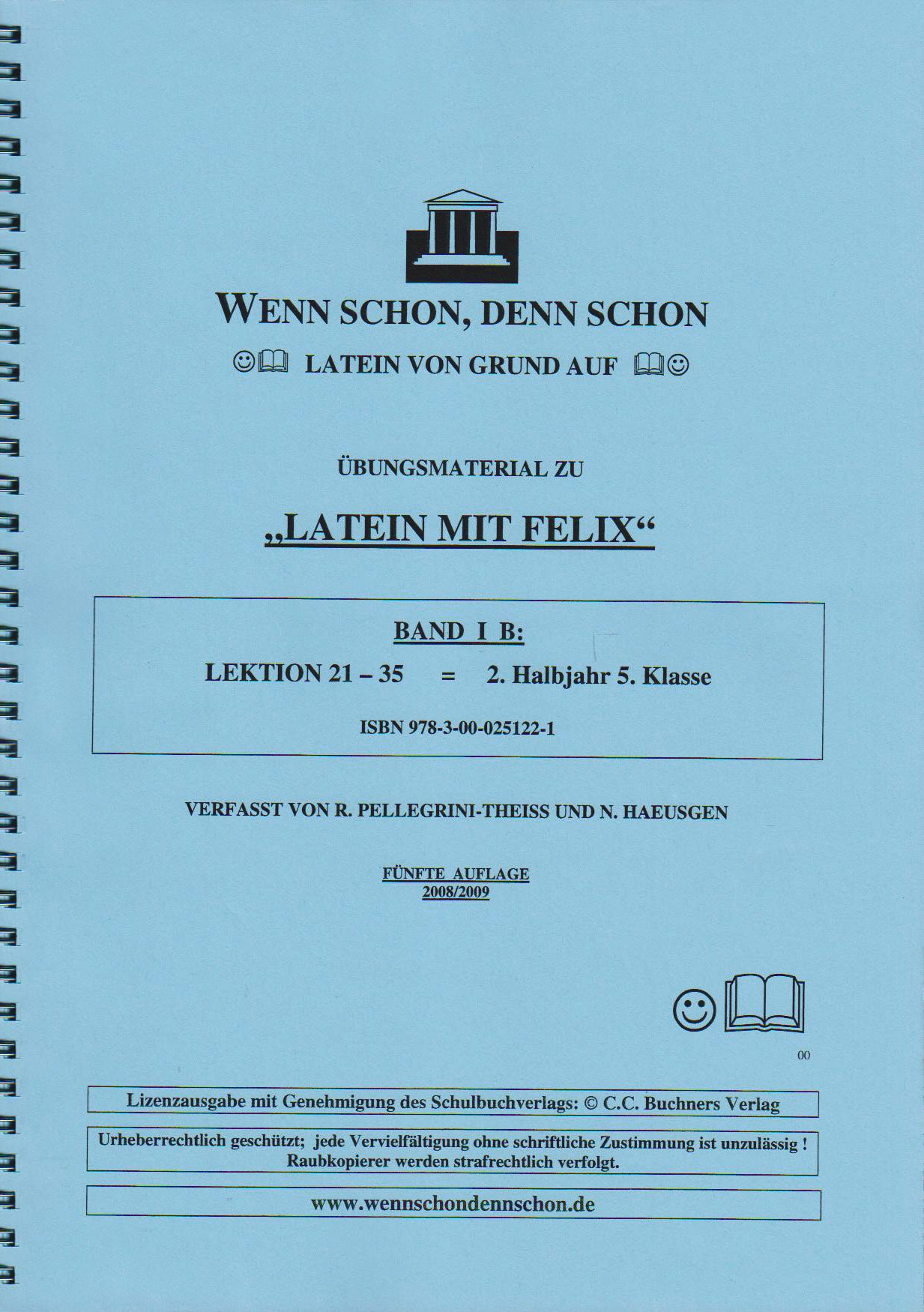 Wenn schon, denn schon - Latein von Grund auf. Band 1 B: Übungsmaterial fürLatein mit Felix. Lektion 21-35. Mit Lösungsheft