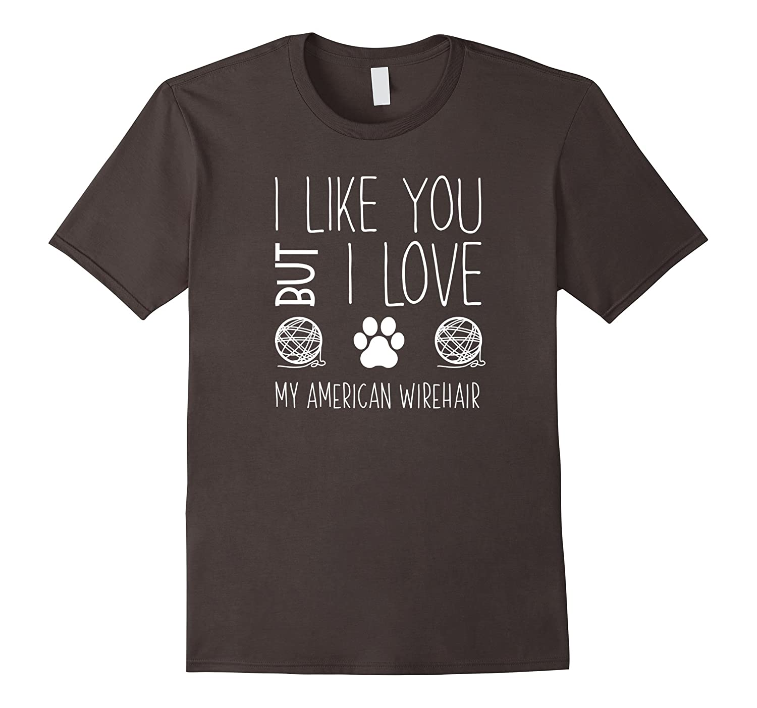 Amazon.com: I Like You but I Love My American Wirehair: Clothing
