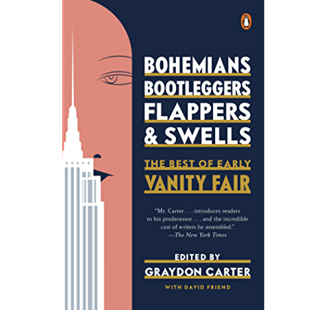 Bohemians Bootleggers Flappers And Swells The Best Of Early Vanity Fair Kindle Edition By Carter Graydon Friend David Literature Fiction Kindle Ebooks Amazon Com