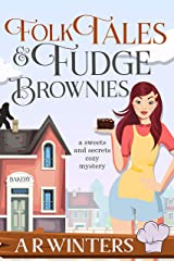Folk Tales and Fudge Brownies (Sweets and Secrets Cozy Mysteries Book 1) Kindle Edition