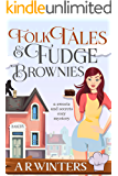 Folk Tales and Fudge Brownies (Sweets and Secrets Cozy Mysteries Book 1)