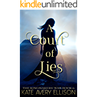 A Court of Lies (The Kingmakers' War Book 6)