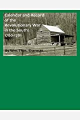Calendar and Record of the Revolutionary War in the South: 1780-1781 Kindle Edition