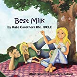 Best Milk (A delightful children's book explaining breastfeeding!)
