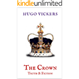 The Crown: Truth & Fiction: An Expert Analysis of Netflix Series, THE CROWN